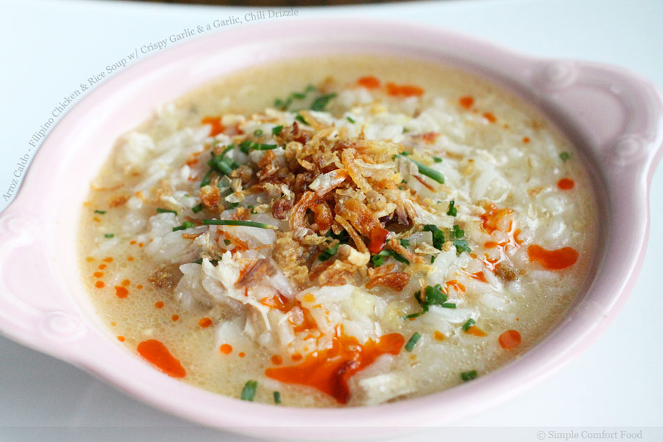 Arroz Caldo – Filipino Chicken and Rice Soup with Crispy Garlic and a Garlic, Chili Drizzle