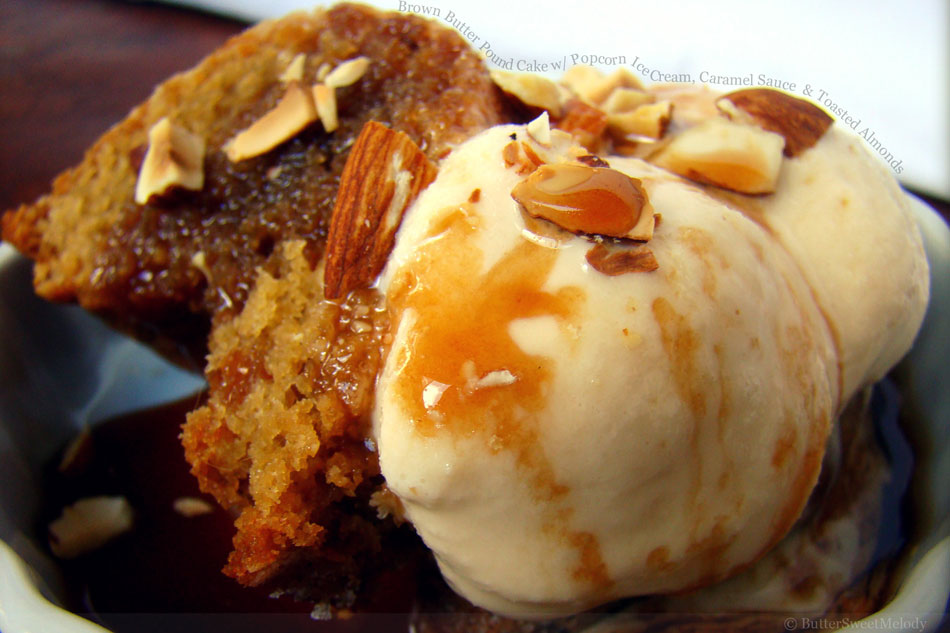 Brown Butter Pound Cake with Popcorn Ice Cream, Caramel Sauce  and Toasted Almonds