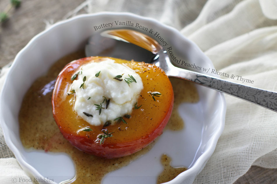 Buttery Vanilla Bean and Honey Roasted Peaches with Ricotta and Thyme