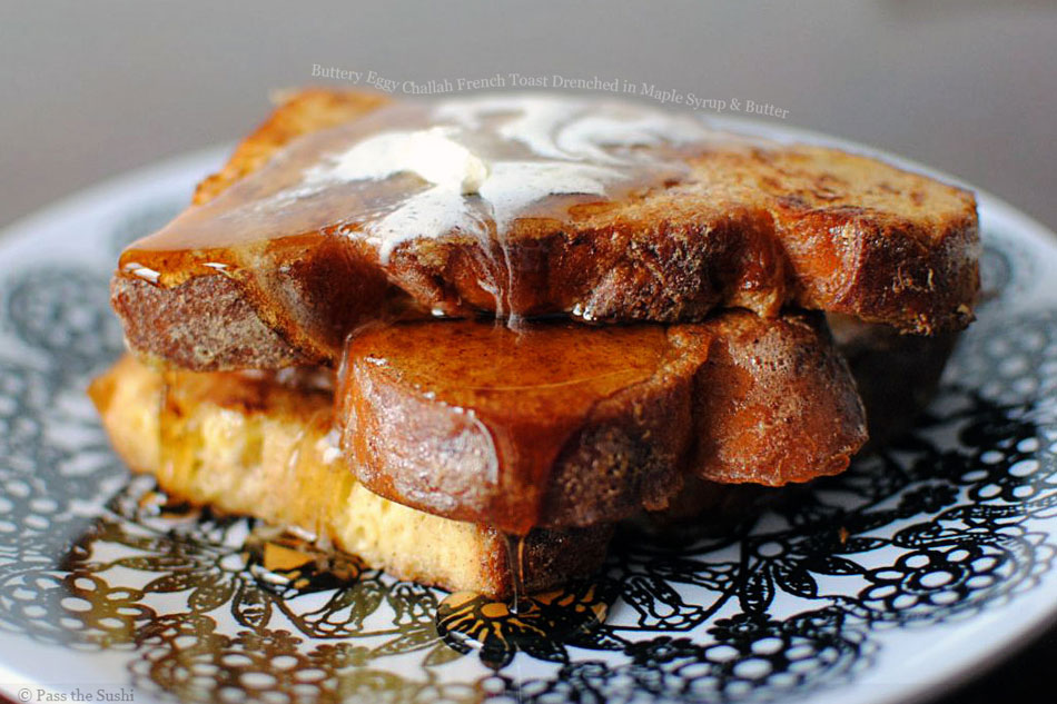 Buttery Eggy Challah French Toast Drenched in Maple Syrup and Butter
