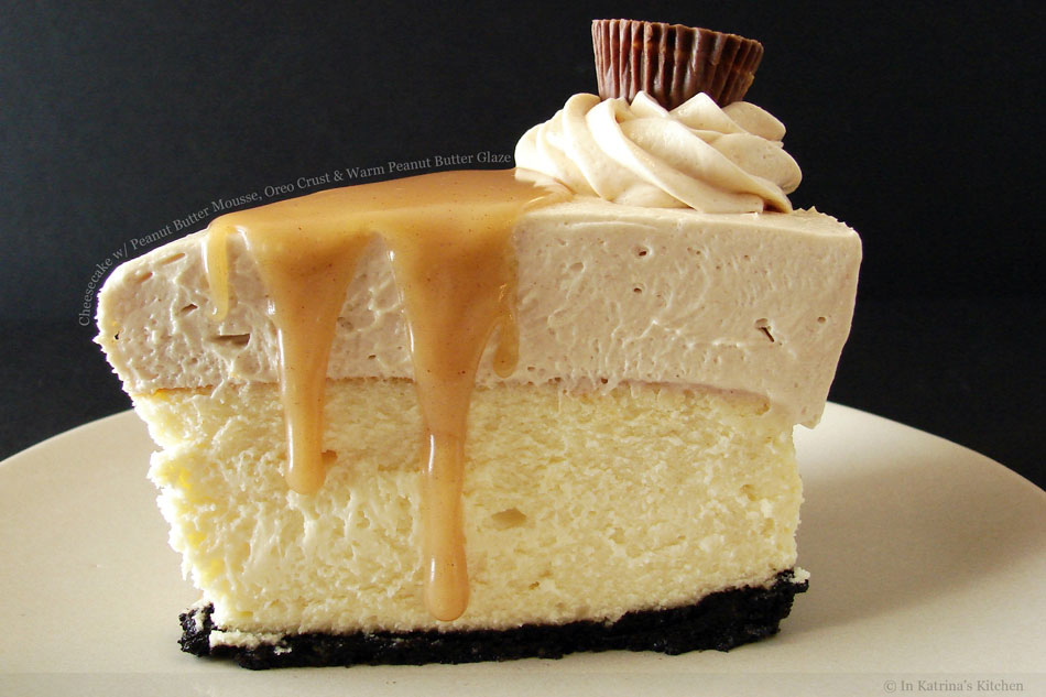 Cheesecake with Peanut Butter Mousse, Oreo Crust and Warm Peanut Butter Glaze