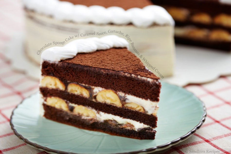 Chocolate Sponge Cake with Caramel Sauce, Ganache, Ripe Bananas and Whipped Cream