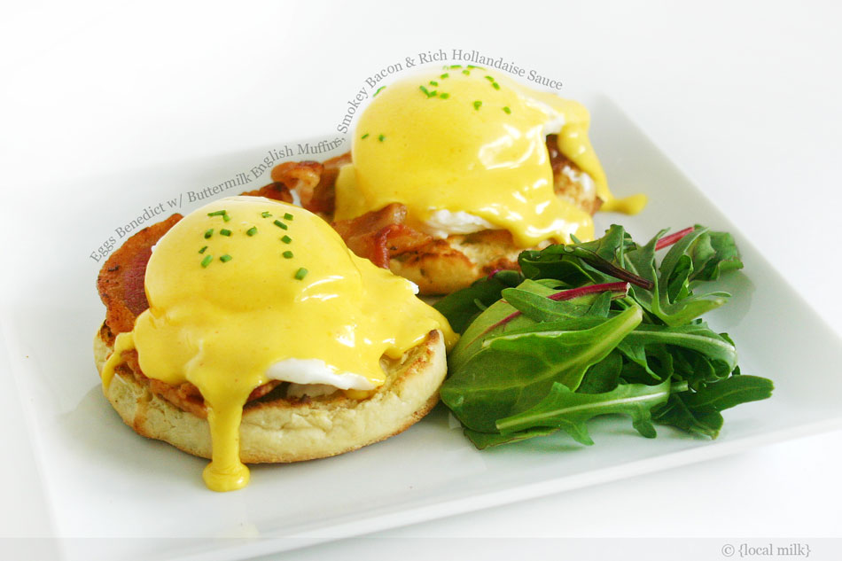 Eggs Benedict with Buttermilk English Muffins, Smokey Bacon and Rich Hollandaise Sauce
