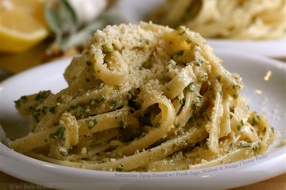 Fettuccine Pasta Tossed with Fresh Sage, Walnut and Asiago Cheese Pesto
