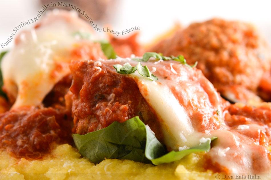 Fontina Stuffed Meatballs in Marinara Sauce Over Cheesy Polenta