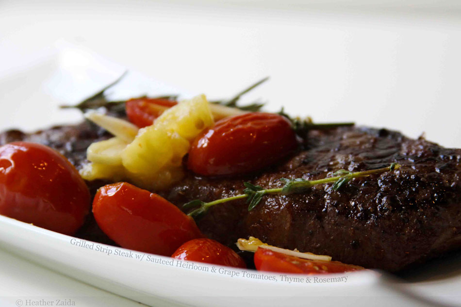 Grilled Strip Steak with Sauteed Heirloom and Grape Tomatoes, Thyme and Rosemary