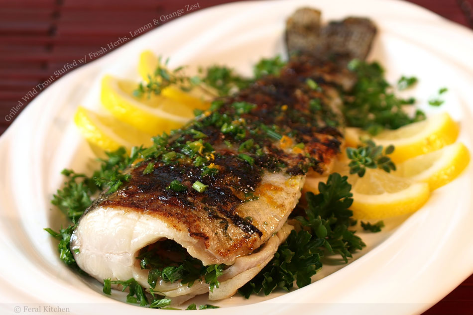 Grilled Wild Trout Stuffed with Fresh Herbs, Lemon and Orange Zest