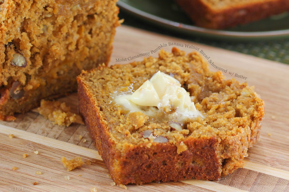 Moist Cinnamony Pumpkin Banana Walnut Bread Schmeared with Butter