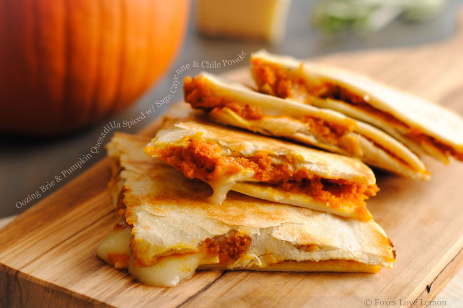 Oozing Brie and Pumpkin Quesadilla Spiced with Sage, Cayenne and Chile Powder