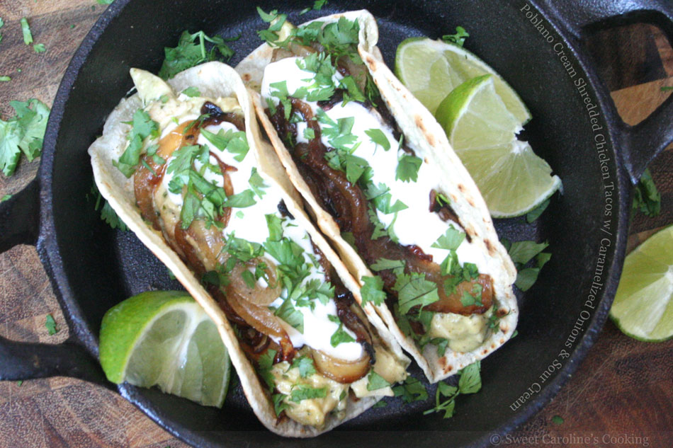 Poblano Cream Shredded Chicken Tacos with Caramelized Onions and Sour Cream