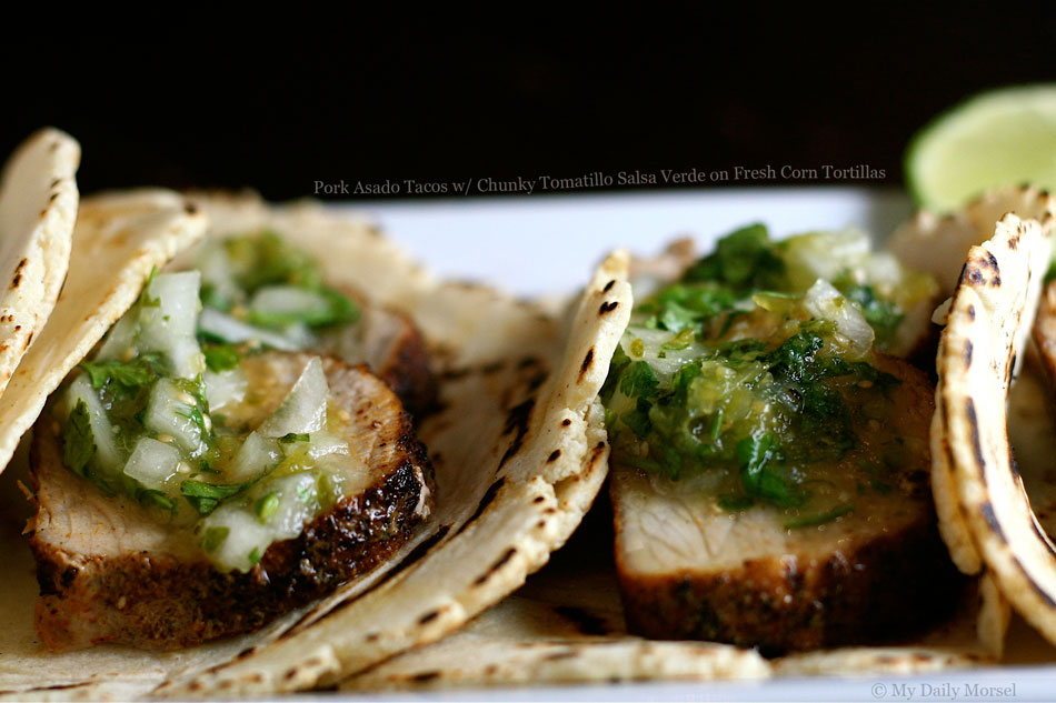 Pork Asado Tacos with Chunky Tomatillo Salsa Verde on Fresh Corn Tortillas