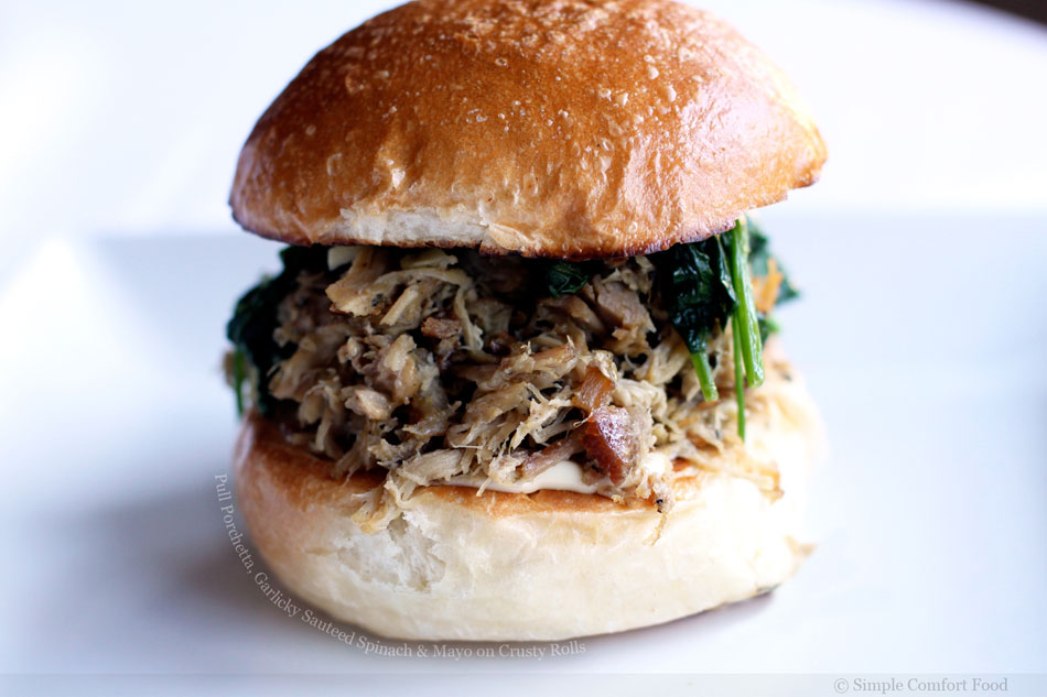 Pull Porchetta, Garlicky Sauteed Spinach and Mayo on Crusty Rolls
