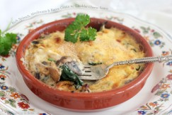 Rich Spinach, Mushroom and Bacon Gratin with Cheddar Cheese Sauce