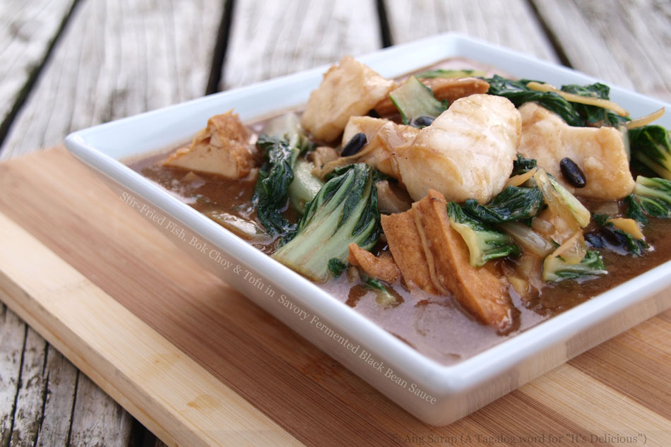 Stir-Fried Fish, Bok Choy and Tofu in  Savory Fermented Black Bean Sauce
