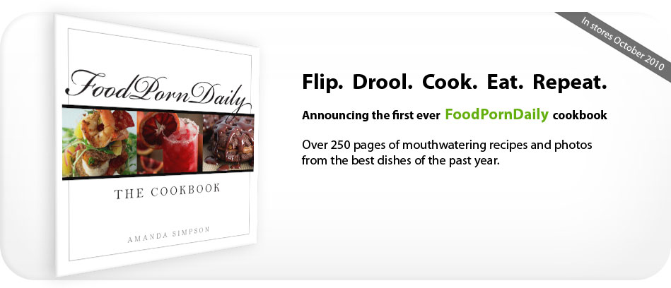 Announcing the first ever FoodPornDaily cookbook