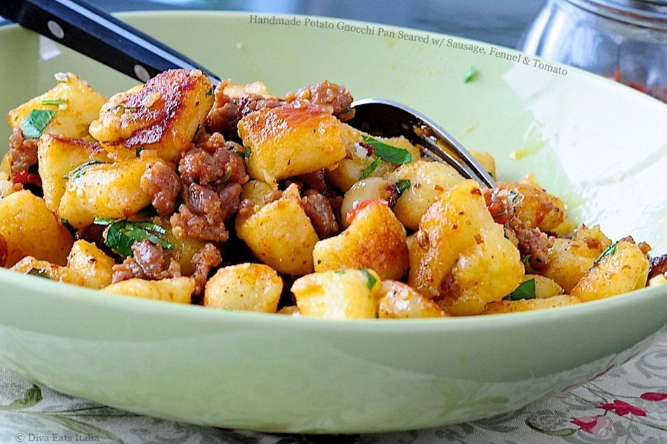 Handmade Potato Gnocchi Pan Seared with Sausage, Fennel and Tomato